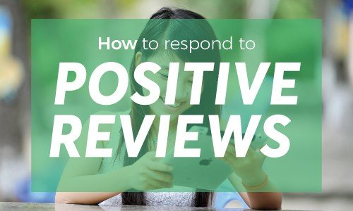 Review Response Templates For Responding To Positive Reviews